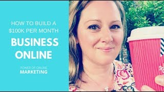 How To Build A $100K Per Month Business Online?  You need to stop this and start this...
