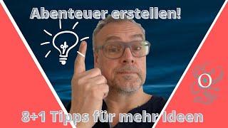 Ideenlos? 8 Tipps für mehr Ideen beim Erstellen von Abenteuern, Charakteren und Kampagnen Dm Tipps