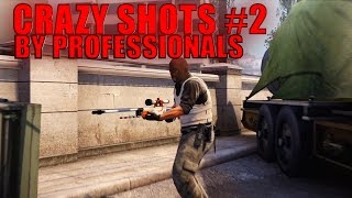 CS:GO - Crazy Shots by Professionals #2