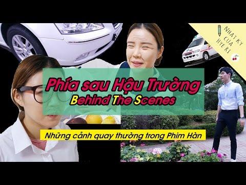 """Phía sau Hậu Trường của """"Những cảnh quay thường trong phim Hàn"""""""