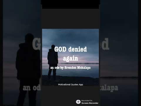 GOD denied again an ode by Brendon Mokalapa poem