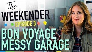 """The Weekender: """"Bon Voyage Messy Garage"""" (Season 2, Episode 3)"""