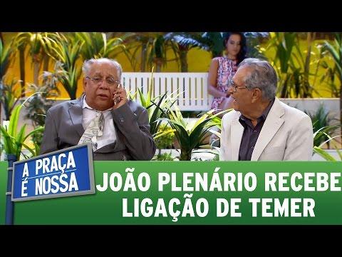 João Plenário recebe ligação importante de Michel Temer | A Praça É Nossa (13/04/17)