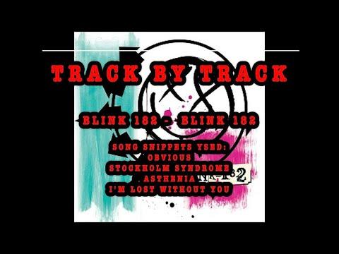 Track By Track: Blink 182 - Blink 182