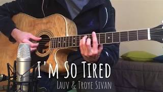 I'm so Tired - Lauv & Troye Sivan (Acoustic Guitar Cover)