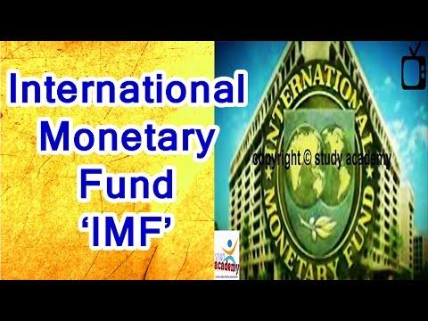 International Monetary Fund | इंटरनेशनल मॉनिटरी फंड | IMF