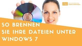 So brennen Sie Ihre Dateien unter Windows 7