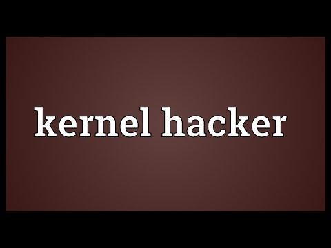 Kernel hacker Meaning