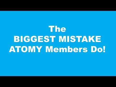 The Biggest Mistake ATOMY Members Do By Joo Young Park