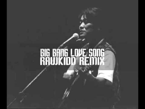 BIG BANG - LOVE SONG 천재 REMIX