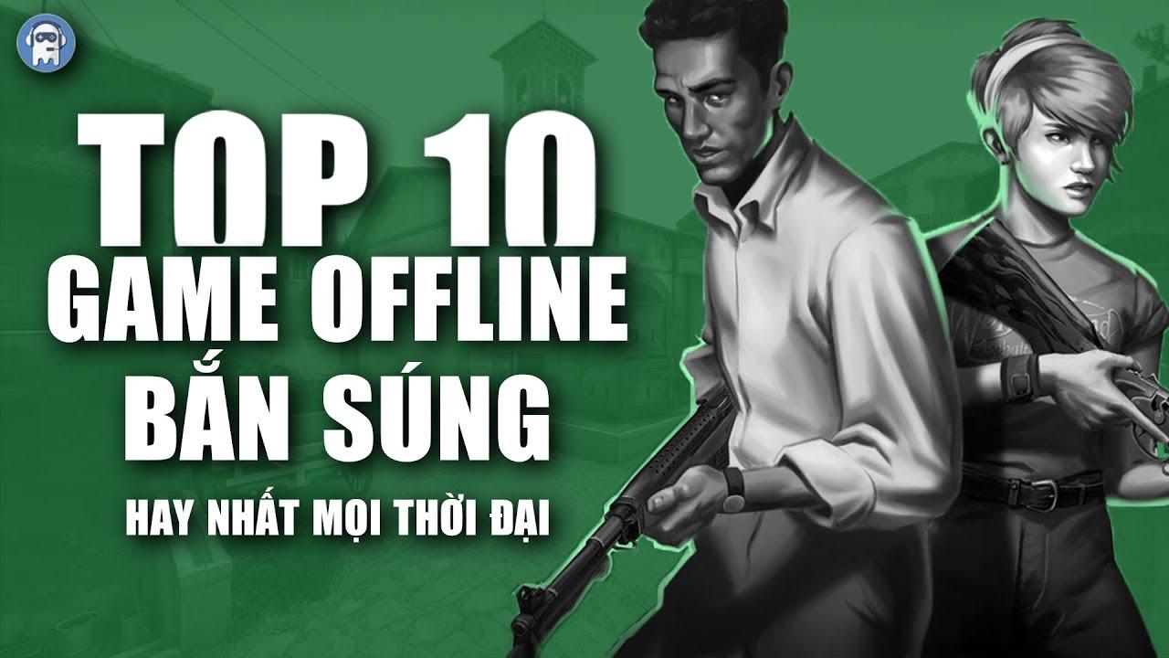 [GAME REVIEW] Top Game Offline Mobile Bắn Súng Hay Nhất Mọi Thời Đại