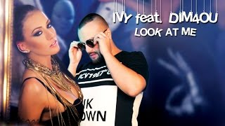 IVY feat. DIM4OU – LOOK AT ME [Official 4K Ultra HD Video]