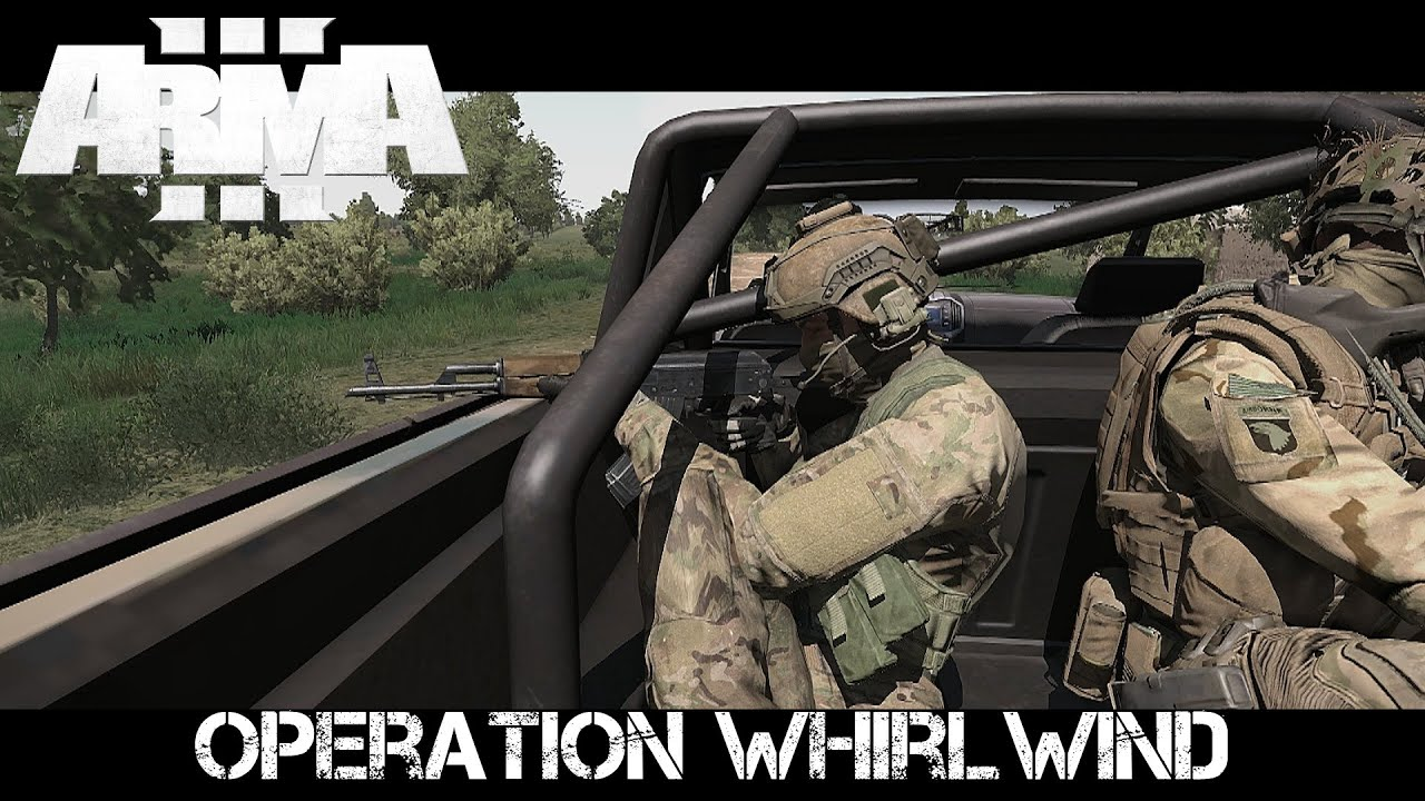 Operation Whirlwind Army SOF Coop ArmA 3 Gameplay YouTube