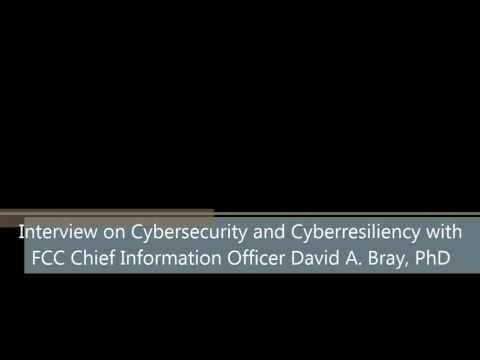 Interview with FCC Chief Information Officer Dr. David A. Bray on Cyber-Resiliency