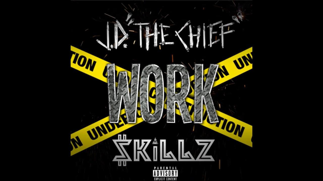 "J.D. ""The Chief"" - WORK (Feat. $killz)"
