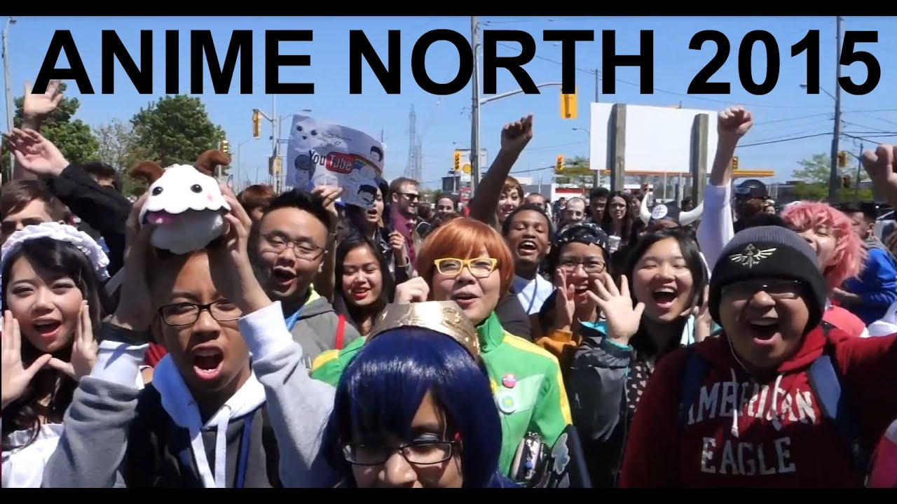 Anime north 2015 youtube