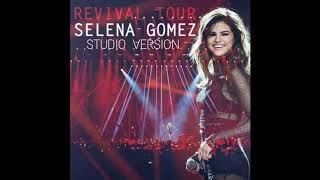 Selena Gomez  - Me & My Girls (Revival Tour Studio Version)