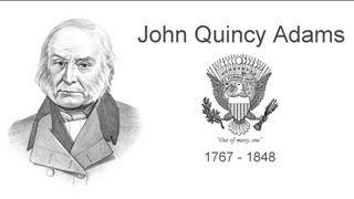 John Quincy Adams ***