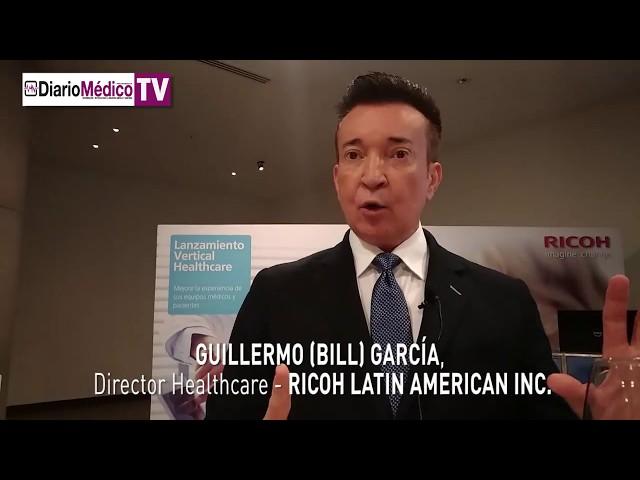 GUILLERMO GARCÍA, DIRECTOR HEALTHCARE DE RICOH LATIN AMERICA