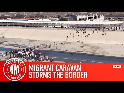 Migrant Caravan Storms the Border l The News & Why It Matters Ep. 174
