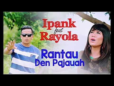 Rayola feat Ipank - Rantau Den Pajauah Lagu POP Minang Populer 2017 #GARUNDANG