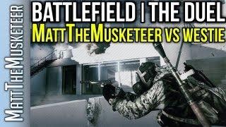 Battlefield   The Duel   Mattthemusketeer Vs Westie