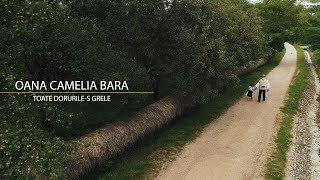 OANA CAMELIA BARA - Toate dorurile-s grele - Oficial Video