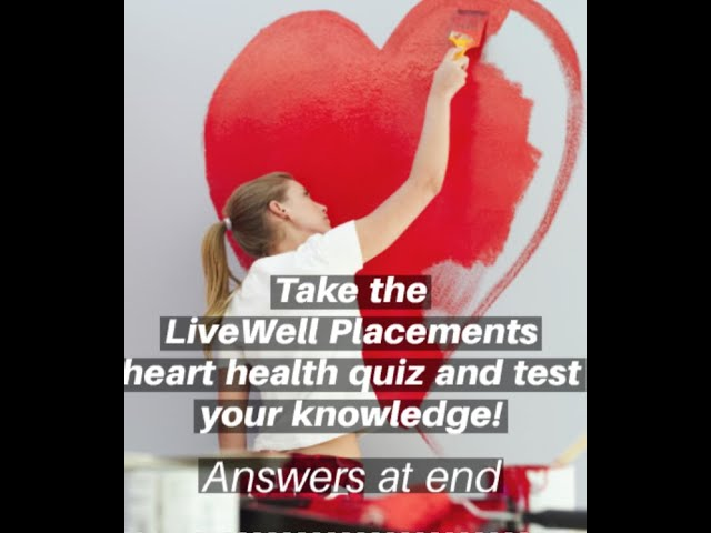 Take the LiveWell Placements Heart Healthy Quiz