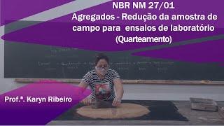 NBR NM 27:2001  - Agregados - Redução da amostra de campo para ensaios de laboratório (Quarteamento)