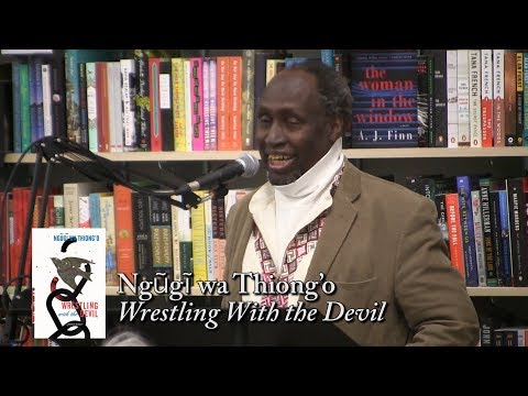 """Ngũgĩ wa Thiong'o, """"Wrestling with the Devil"""""""