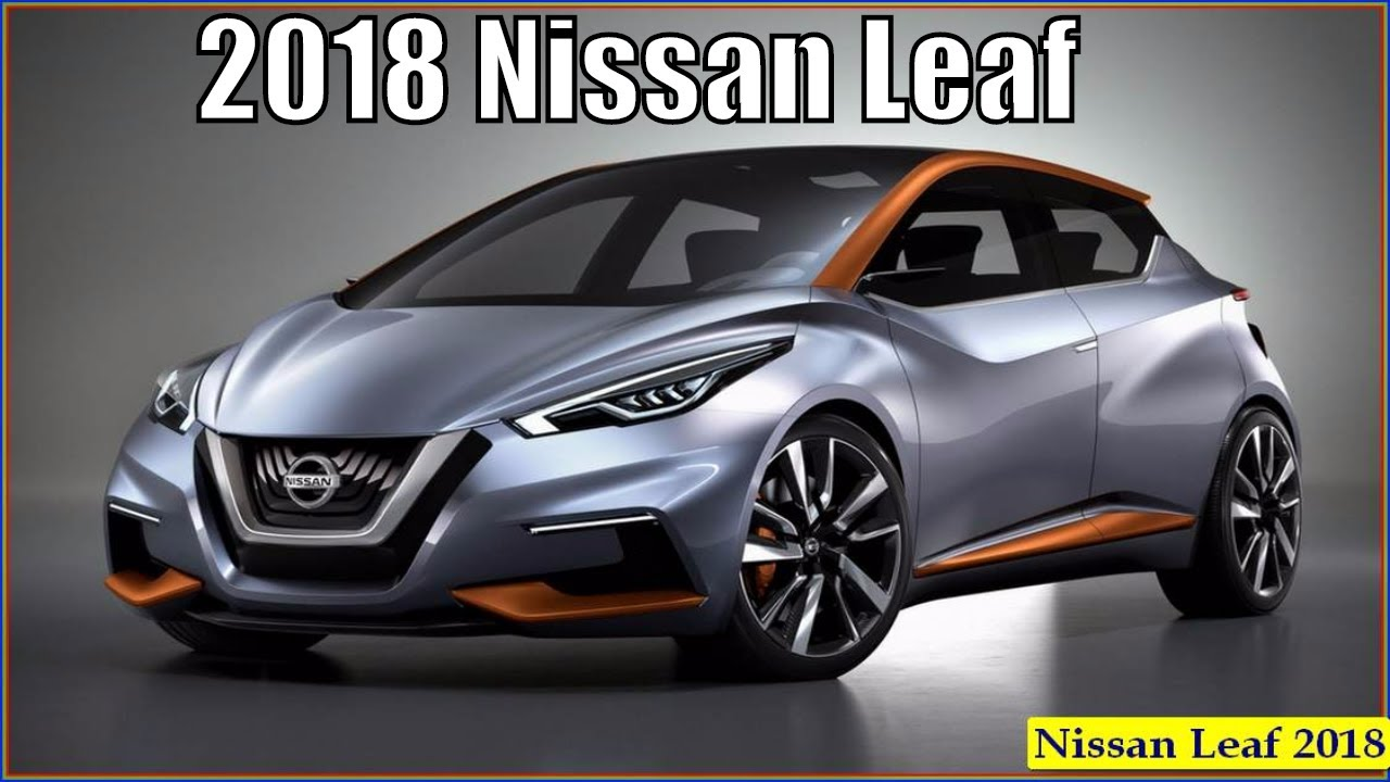 All New Nissan Leaf 2018 Interior Exterior And Reviews - YouTube