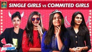 Single Girls vs Committed Girls | Girlz Zone | Blacksheep