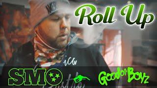 SMO + GOOD OL' BOYZ | ROLL UP |