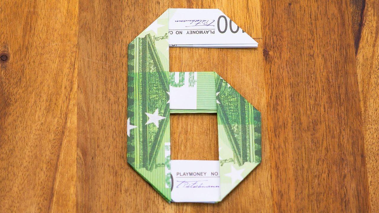 Zahl 6 Aus Geldscheinen Falten Origami Geldgeschenk Nummer 610