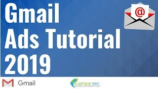 Gmail Ads Tutorial 2019 - Create Gmail Advertising Display Campaigns