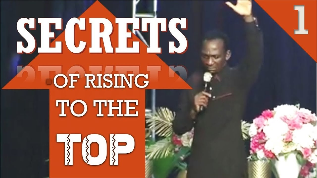 Download SECRETS OF RISING TO THE TOP  (Pt.1) - Dr Pastor Paul Enenche