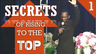 SECRETS OF RISING TO THE TOP  (Pt.1) - Dr Pastor Paul Enenche