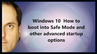 Windows 10  How to boot into Safe Mode and other advanced startup options