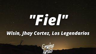 """Wisin, Jhay Cortez, Los Legendarios - """"Fiel"""" (Letra/Lyrics)"""