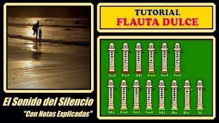 """El Sonido del Silencio en Flauta Dulce """"Con Notas Explicadas"""""""