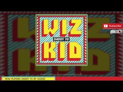 Wizkid   Daddy Yo OFFICIAL AUDIO 2016