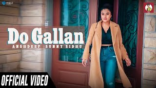 Do Gallan (unplugged) AnshDeep |Sunny Sidhu | Full Video| Garry Sandhu | Latest Punjabi Songs 2019