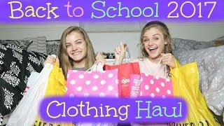 Back to School 2017 ~ Clothing Haul ~ Jacy and Kacy