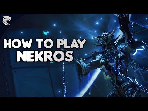 Warframe: How To Play Nekros 2019
