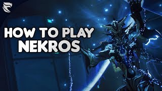 warframe: How to play Nekros 2019