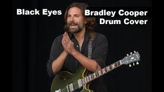 BLACK EYES, Bradley Cooper Drum Cover Video