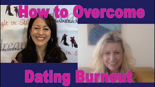 How to Overcome Dating Burnout - Dating Advice for Women
