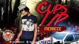 Menacce - Cups Up [Hill Top Badness] January 2019