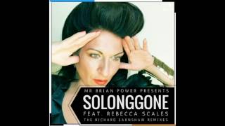 Rebecca Scales Mr Brian Power Presents So Long Gone Richard Earnshaw Classic Instrumental Remix