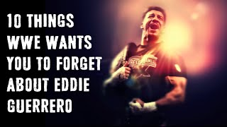 10 things wwe wants you to forget about eddie guerrero